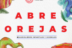 Abreorejas: audiolibros infantiles y juveniles peruanos