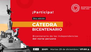«Bicentenario de las independencias del norte peruano» es el tema de la última Cátedra Bicentenario del 2020