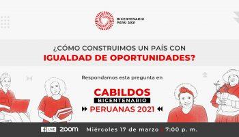 Cabildo Bicentenario: 10 peruanas destacadas hablarán sobre el aporte de la mujer a la igualdad y el desarrollo del país