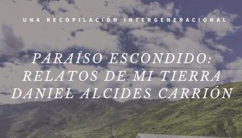 Identidad y diálogo en nuevo libro «Paraíso Escondido: Relatos de mi tierra Daniel Alcides Carrión»