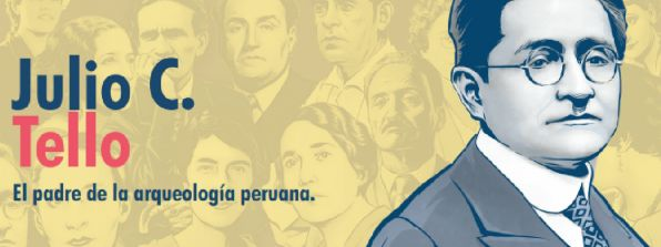 21 intelectuales: conoce a Julio César Tello, médico huarochirano y fundador de la arqueología peruana